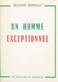 Jeanne Popille - Un homme exceptionnel.