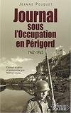 Jeanne Pouquet - Journal de l'Occupation en Périgord 1942-1945.