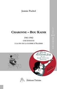 Jeanne Puchol - Charonne - Bou Kadir - 1961-1962, Une enfance à la fin de la guerre d'Algérie.