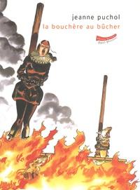 Jeanne Puchol - La bouchère au bûcher.