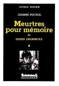 Jeanne Puchol et Didier Daeninckx - Meurtres pour mémoire.