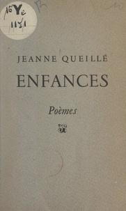 Jeanne Queillé - Enfances.