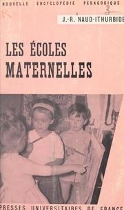 Jeanne R. Naud-Ithurbide et Pierre Joulia - Les écoles maternelles.
