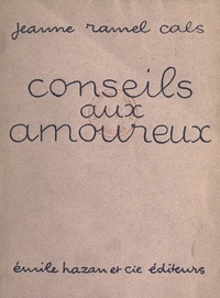 Jeanne Ramel-Cals - Conseils aux amoureux.