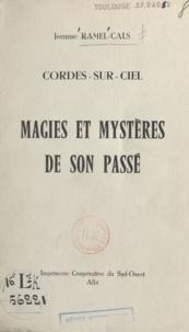 Jeanne Ramel-Cals - Cordes-sur-Ciel - Magies et mystères de son passé.