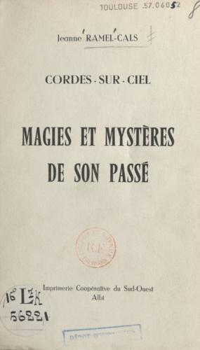 Cordes-sur-Ciel. Magies et mystères de son passé