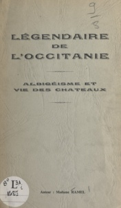 Jeanne Ramel - Légendaire de l'Occitanie - Albigéisme et vie des châteaux.