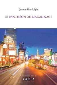 Jeanne Randolph et Anne-Marie Regimbald - Le panthéon du magasinage.