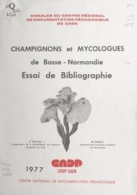 Jeanne Refleu et Michel Rioult - Champignons et mycologues de Basse-Normandie - Essai de bibliographie.