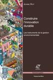 Jeanne Riot - Construire l'innovation durable - Les instruments de la gestion environnementale.
