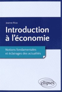 Openwetlab.it Introduction à l'économie - Notions fondamentales et éclairages des actualités Image