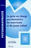 Jeanne Riviere - La prise en charge psychomotrice du nourrisson et du jeune enfant.