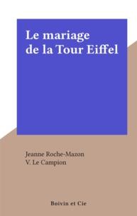 Jeanne Roche-Mazon et V. Le Campion - Le mariage de la Tour Eiffel.