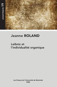 Jeanne Roland - Leibniz et l'individualité organique.