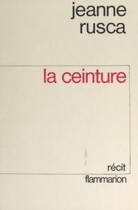 Jeanne Rusca - La ceinture.