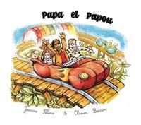 Jeanne Sélène et Olivier Berson - Papa et Papou.