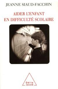 Jeanne Siaud-Facchin - Aider l'enfant en difficulté scolaire.
