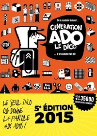 Jeanne Siaud-Facchin et Nathalie Szapiro-Manoukian - Génération Ado le Dico 2015.