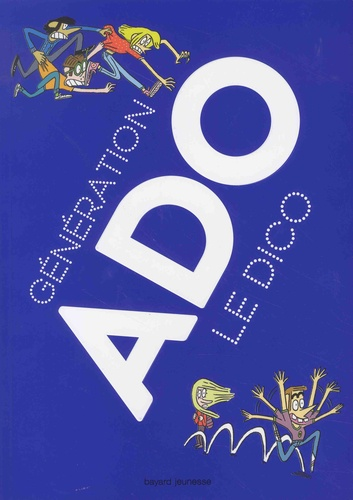 Generation Ado Le Dico Grand Format