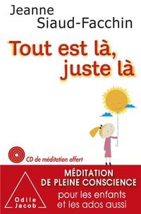 Livres audio Amazon à télécharger Tout est là, juste là  - Méditation de pleine conscience pour les enfants et les ados aussi 9782738171771 (Litterature Francaise)
