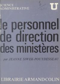 Jeanne Siwek-Pouydesseau et Roland Drago - Le personnel de direction des ministères - Cabinets ministériels et directeurs d'administrations centrales.