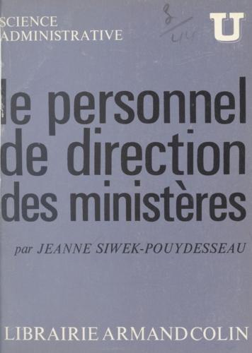 Le personnel de direction des ministères. Cabinets ministériels et directeurs d'administrations centrales