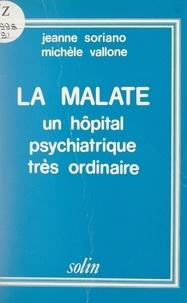 Jeanne Soriano et Michèle Vallone - La Malate - Un hôpital psychiatrique très ordinaire.