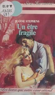 Jeanne Stephens et Louise Girard - Un être fragile.