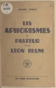 Jeanne Strati - Les aphorismes du pasteur et de Léon Blum - Un livre d'initiation.