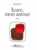 Jeanne T. - Icare, mon amour.