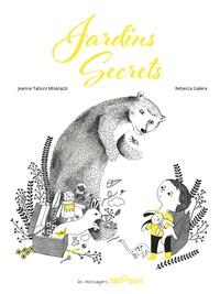 Jeanne Taboni Misérazzi et Rebecca Galera - Jardins secrets.