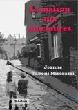 Jeanne Taboni Misérazzi - La maison aux murmures.
