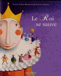Jeanne Taboni Misérazzi et Virginie Grosos - Le Roi se sauve.