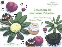 Jeanne Taboni Misérazzi et Benjamin Malet - Les choux de monsieur Patachou.