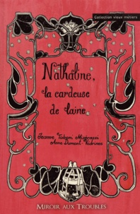 Jeanne Taboni Misérazzi et Anne Dumont-Védrines - Nathaline, la cardeuse de laine.