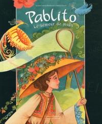 Jeanne Taboni Misérazzi et Amélie Callot - Pablito - Le semeur de mots.