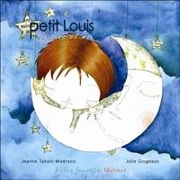 Jeanne Taboni Misérazzi et Julie Grugeaux - Petit Louis, la lune et moi.