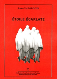 Jeanne Talbot-David - Etoile écarlate.