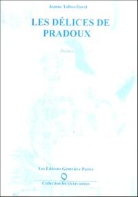 Jeanne Talbot-David - Les délices de Pradoux.