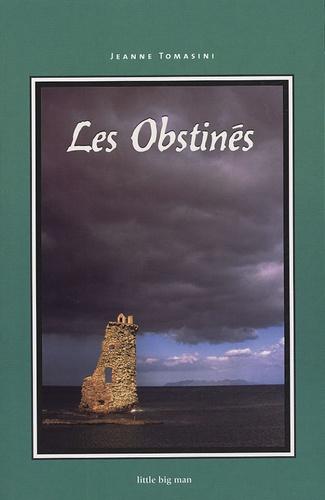 Jeanne Tomasini - Les Obstinés.