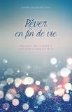Jeanne Van Bronkhorst - Rêver en fin de vie - Trouver le réconfort et l'apaisement dans les rêves.