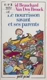 Jeanne Van Den Brouck et David Beauchard - Le Nourrisson savant et ses parents.