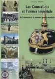 Jeanne Vincler et Jean-Louis Vincler - Les Courcellois et l'armée impériale - De l'Annexion à la première guerre mondiale.
