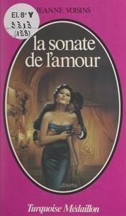 Jeanne Voisins - La sonate de l'amour.