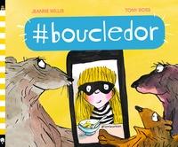 Jeanne Willis et Tony Ross - #boucledor.