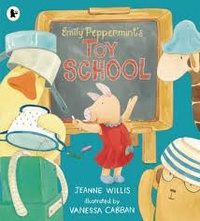 Jeanne Willis et Vanessa Cabban - Emily Peppermint's Toy School.