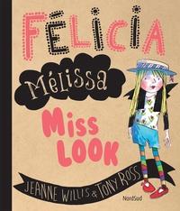 Jeanne Willis et Tony Ross - Félicia Mélissa Miss Look.