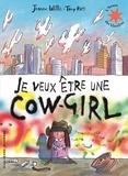 Jeanne Willis et Tony Ross - Je veux être une cow-girl.