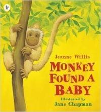 Jeanne Willis et Jane Chapman - Monkey Found a Baby.