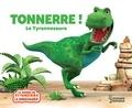 Jeanne Willis - Tonnerre ! Le Tyrannosaure.